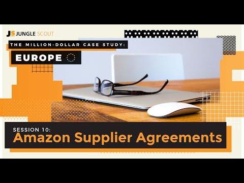 Million Dollar Case Study: Europe - Session #10 - Amazon Supplier Agreements
