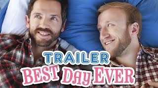 Best Day Ever - Official Trailer