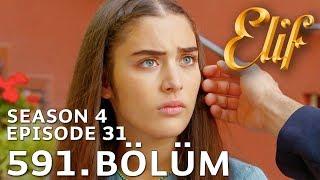 Elif 591. Bölüm | Season 4 Episode 31