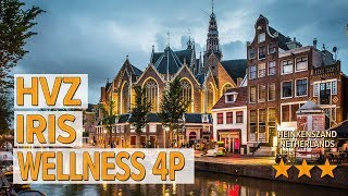 HVZ Iris Wellness 4p hotel review | Hotels in heinkenszand | Netherlands Hotels