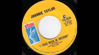 "JOHNNIE TAYLOR ""I Could Never Be President"" (1969)"