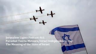 Jerusalem Lights Podcast #61 Tazria - Metzora/Israel Independence Day
