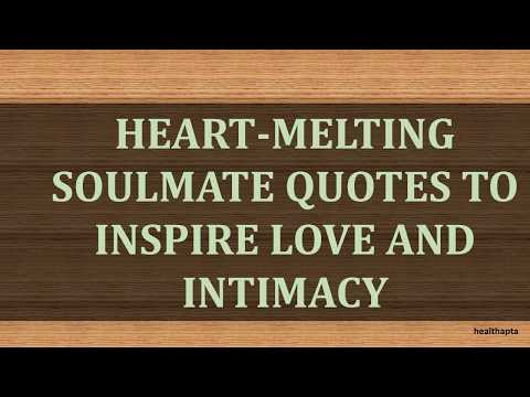 HEART MELTING SOULMATE QUOTES TO INSPIRE LOVE AND INTIMACY