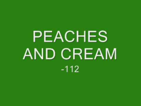 Peaches and Cream  112