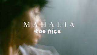 Mahalia - Too Nice (Lyric Video)