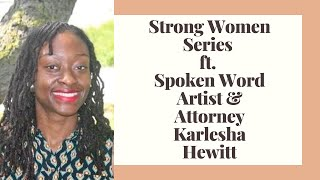 Strong Women Series Ft. Spoken Word Artist Karlesha Hewitt