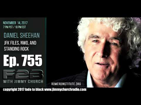 Ep. 755 FADE to BLACK Jimmy Church w/ Daniel Sheehan : The New World Order : LIVE