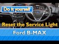 Service light reset on a Ford B-MAX