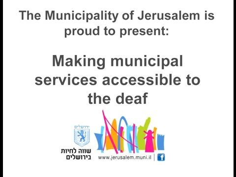 Making The Jerusalem Municipality Services Accessible For Deaf