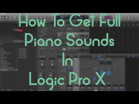 Logic Pro X - How to Get Full Piano Sounds