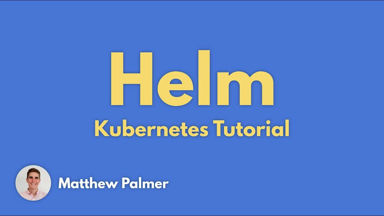 Helm Introduction and Video Tutorial - Kubernetes Book
