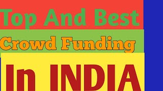 Top Crowd Funding Plan In India 2018-19, Crowd Funding, Best Crowd Funding ,A  Real Crowd Funding,