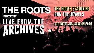 The Roots Present Live from the Archives: The Roots featuring Run The Jewels
