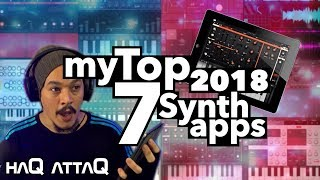 TOP 7 SYNTHESIZER APPS 2018 for iPad and iPhone │ haQ attaQ 311