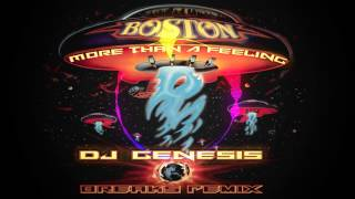 Boston - More Than A Feeling (dj genesis breaks remix)