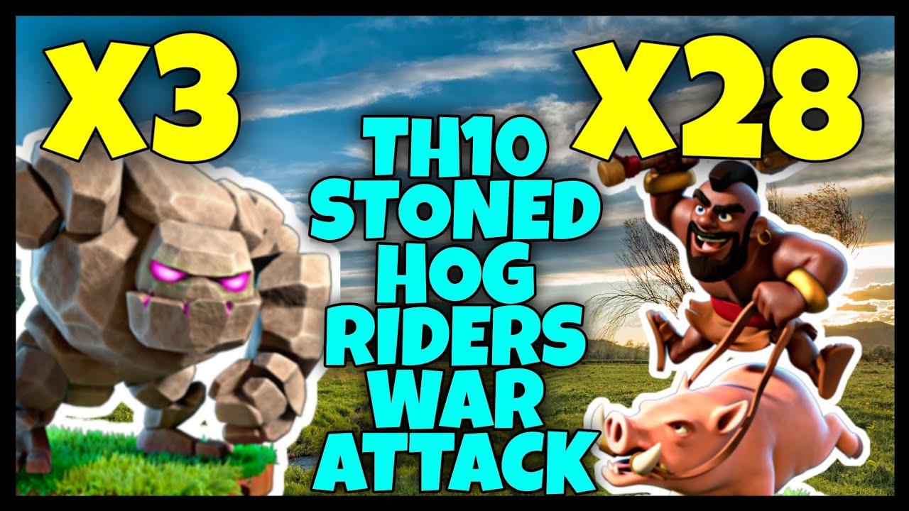 Th10 Stoned Hog Riders (3 Golem + 28 Hog Riders) War ...