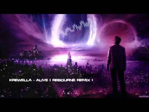Krewella - Alive (Rebourne Remix) [HQ Original]