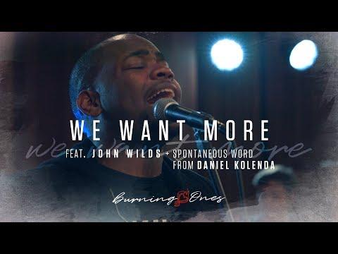 We Want More feat John Wilds | Daniel Kolenda | (FULL HD) |