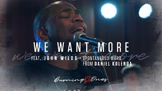 We Want More feat John Wilds | Daniel Kolenda | (FULL HD) | Burning Ones | Raw Encounter