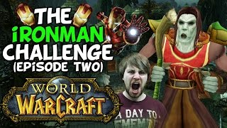 "World Of Warcraft Iron Man Challenge: Episode Two ""The Hardest Quest Ever"""