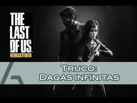 The Last of Us Remastered | Truco: Dagas infinitas (Infinite Shivs Glitch)