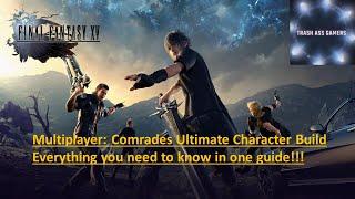 FF XV Multiplayer: Yoldaşlar Ultimate Karakter Bilmeniz gereken her Şeyi İnşa!
