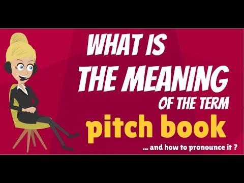 What is PITCH BOOK? What does PITCH BOOK mean? PITCH BOOK meaning, definition & explanation