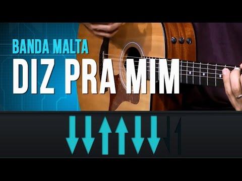 Banda Malta - Diz Pra Mim (como tocar - aula de violão)