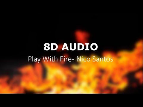 Play With Fire - Nico Santos | 8D AUDIO