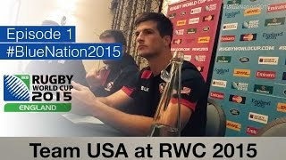 Team USA at Rugby World Cup - Episode 1 - WELCOME TO ENGLAND