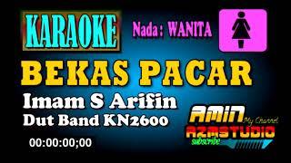 Download BEKAS PACAR Imam S Arifin || KARAOKE || Nada WANITA