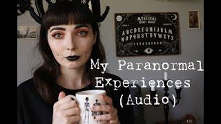 My Paranormal Experiences | Sound
