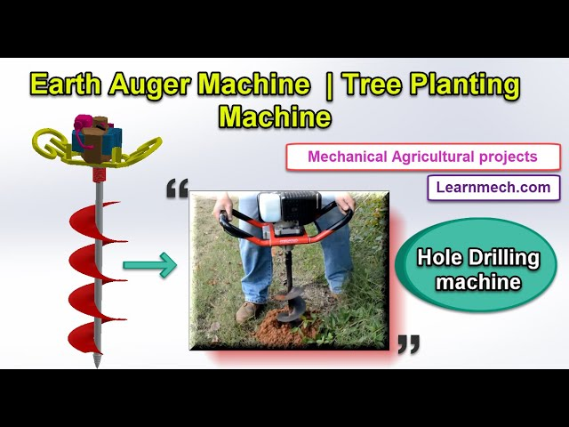 Earth Auger Machine | Tree Planting Machine | Mechanical Projects