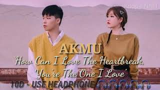 Download AKMU 'How can I love the heartbreak, you're the one I love' 10D - USE HEADPHONE 🎧🎧🎧🎧🎧   Kpop's