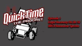 QuickTIme Podcast Episode 1 - Eagle Raceway IMCA Racesaver Sprints