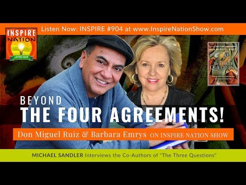 Don Miguel Ruiz Beyond The Four Agreements Three Questions To