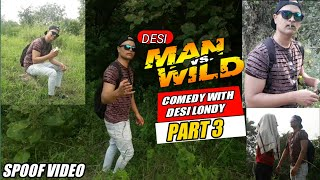 Man Vs Wild Part 3 |Desi Comedy |Spoof In Hindi |Bear Grylls