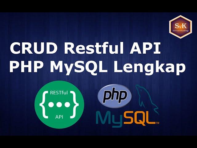 Membuat CRUD Restful API dengan PHP dan MySQL Lengkap