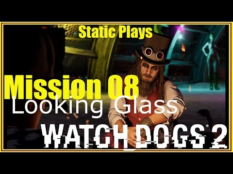 Watch Dogs 2 Missions 8 - Looking Glass
