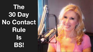 The 30-Day No Contact Rule is BS!