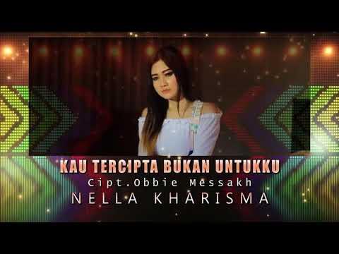 Sedih banget lagu buat mantan Nella Kharisma - Kau Tercipta Bukan untukku