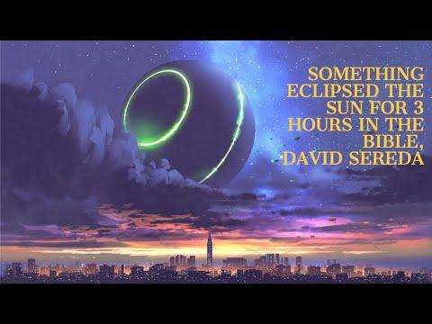Nibiru Eclipsed the Sun for 3 Hours in Biblical Texts, David Sereda