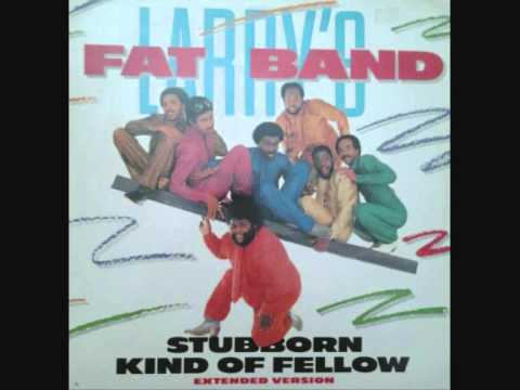 Fat Larry's Band - Stubborn Kind Of Fellow