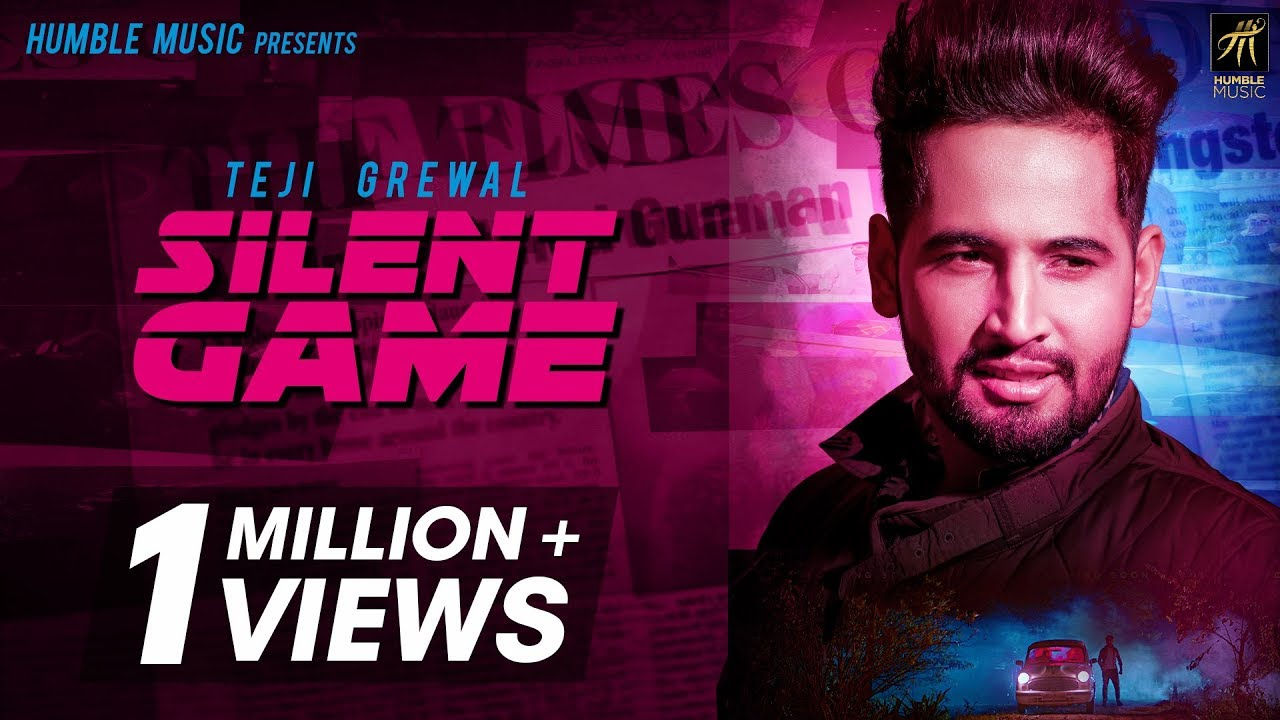 Silent Game (Full Video) | Teji Grewal | Vicky Dhaliwal | Latest Punjabi Song 2018 | Humble Music
