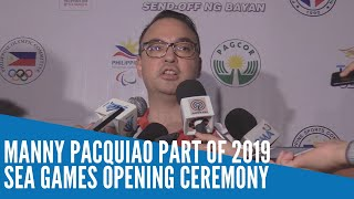 Manny Pacquiao part of 2019 SEA Games opening ceremony