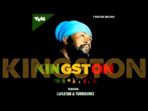 Fantan Mojah - Kingston Town (Feat.  Capleton & Turbulence)