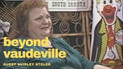 Beyond Vaudeville Shirley Stoler Oddville Public Access