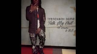 Trenchboy Dame- Talk My Shit Ft. Dada & BJ [Prod.TRAP BOYZ] (Official Audio)