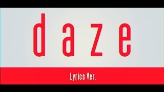 Repeat youtube video 【MV】daze【Lyrics Ver.】
