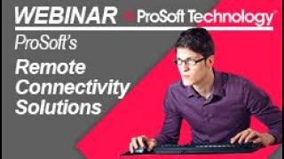 ProSoft's Remote Connectivity Solutions